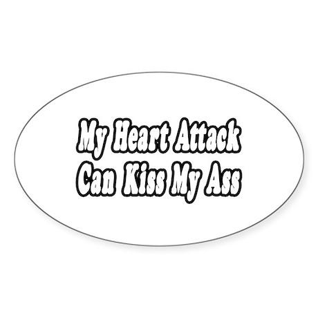 """""""Heart Attack...Kiss My Ass"""" Oval Sticker (50 pk)"""