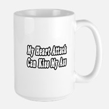 """Heart Attack...Kiss My Ass"" Large Mug"