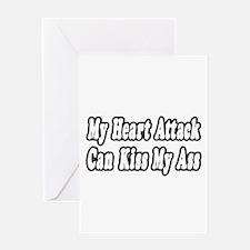 """Heart Attack...Kiss My Ass"" Greeting Card"