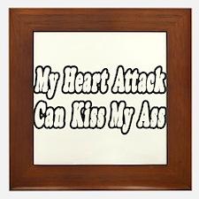 """""""Heart Attack...Kiss My Ass"""" Framed Tile"""