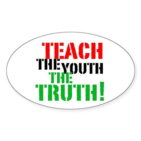 Teach the Youth . . . Oval Sticker