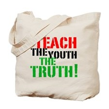 Teach the Youth . . . Tote Bag