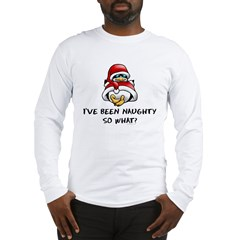 I've Been Naughty Long Sleeve T-Shirt