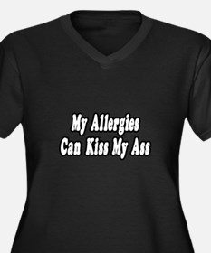 """""""Allergies Can Kiss My Ass"""" Women's Plus Size V-Ne"""