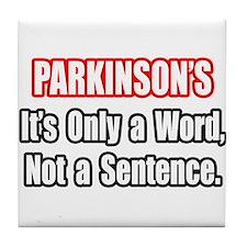 """""""Parkinson's Quote"""" Tile Coaster"""