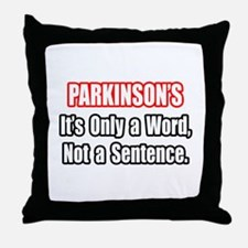 """Parkinson's Quote"" Throw Pillow"