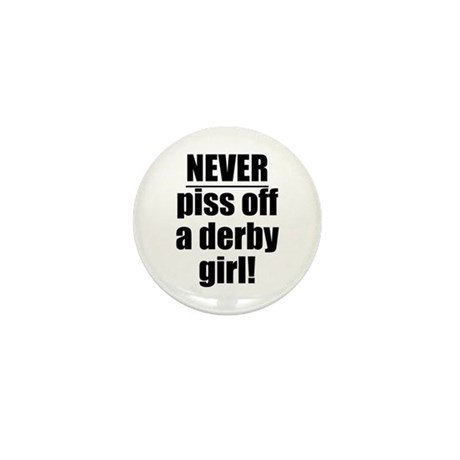 NEVER piss off a derby girl! Mini Button