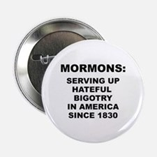 "MORMONS: HATEFUL BIGOTRY - 2.25"" Button"