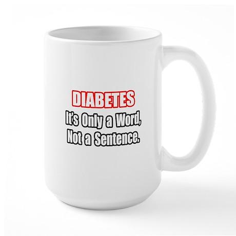 """Diabetes Quote"" Large Mug"