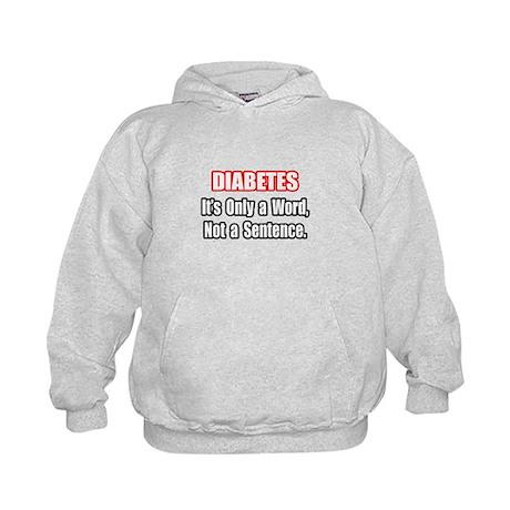 """""""Diabetes Quote"""" Kids Hoodie"""