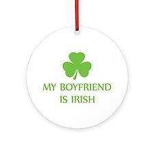 my boyfriend is irish Ornament (Round)
