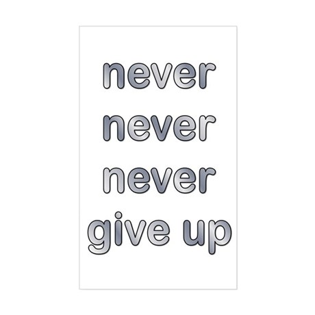 Never Give Up Rectangle Sticker