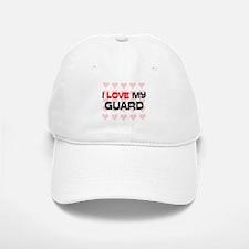 I Love My Guard Baseball Baseball Cap