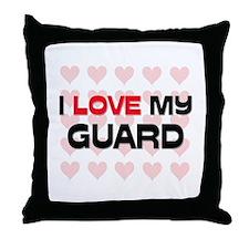 I Love My Guard Throw Pillow