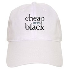 Cheap is the New Black - Baseball Cap