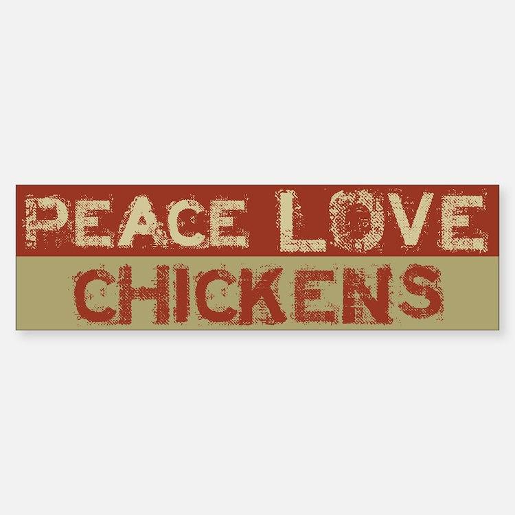Peace Love Chickens Bumper Bumper Bumper Sticker