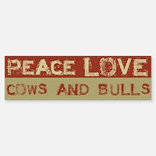 Peace Love Cows and Bulls Bumper Bumper Bumper Sticker