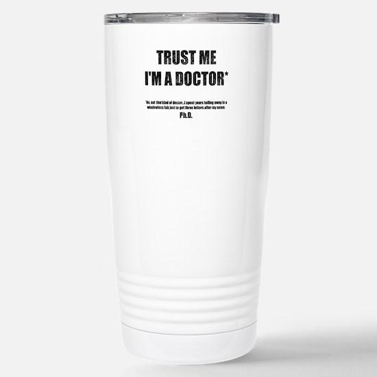 Trust The PhD Stainless Steel Travel Mug