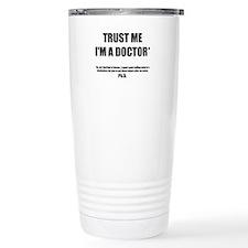 Trust The PhD Travel Mug