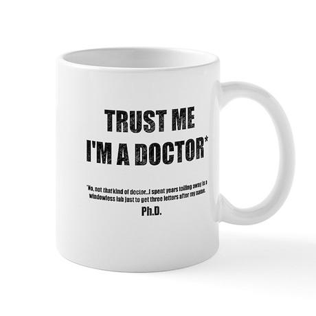 Trust The PhD Mug