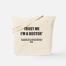Trust The PhD Tote Bag