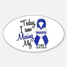 Missing My Daughter 1 CC Oval Decal