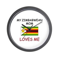 My Zimbabwean Mom Loves Me Wall Clock
