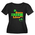 Irish Born Live Die Women's Plus Size Scoop Neck D