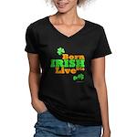 Irish Born Live Die Women's V-Neck Dark T-Shirt