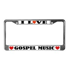 I Love Gospel Music License Plate Frame