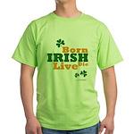 Irish Born Live Die Green T-Shirt
