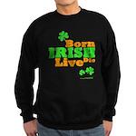 Irish Born Live Die Sweatshirt (dark)