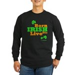 Irish Born Live Die Long Sleeve Dark T-Shirt