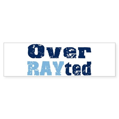 Over RAYted Bumper Sticker