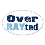 Over RAYted Oval Sticker