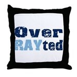 Over RAYted Throw Pillow