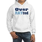 Over RAYted Hooded Sweatshirt
