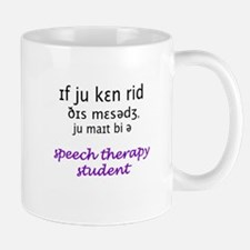 MIGHT BE A SPEECH THERAPY STU Mug