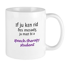 MIGHT BE A SPEECH THERAPY STU Small Mug