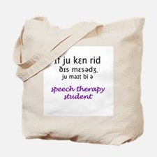 MIGHT BE A SPEECH THERAPY STU Tote Bag
