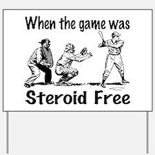 Steroid free baseball Yard Sign
