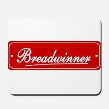 Breadwinner Mousepad