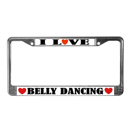 I Love Belly Dancing License Plate Frame