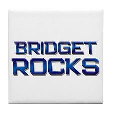 bridget rocks Tile Coaster