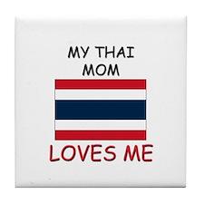 My Thai Mom Loves Me Tile Coaster