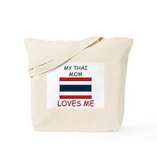 My Thai Mom Loves Me Tote Bag