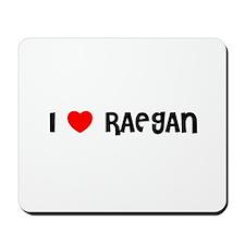 I LOVE RAEGAN Mousepad