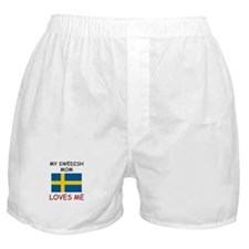 My Swedish Mom Loves Me Boxer Shorts