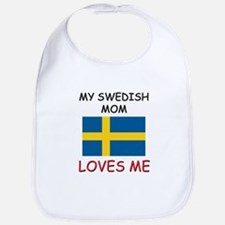 My Swedish Mom Loves Me Bib