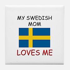 My Swedish Mom Loves Me Tile Coaster